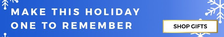 Make This Holiday One To Remember